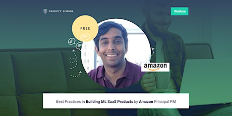 Webinar: Best Practices in Building ML SaaS Products by Amazon Principal PM tickets