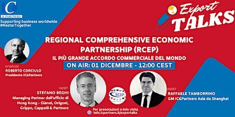 Export Talks - RCEP: il più grande accordo commerciale del mondo biglietti