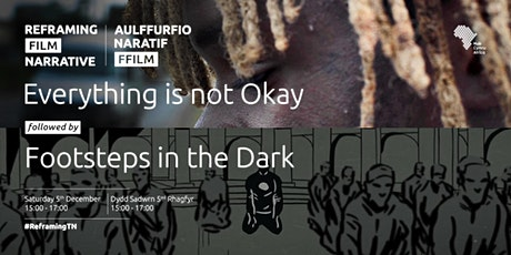 Everything is Not Okay & Footsteps in the Dark | #ReframingFilmNarrative tickets