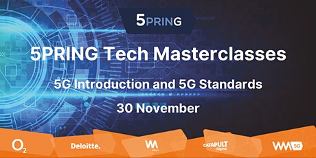 5PRING 5G Tech Masterclasses:   5G Introduction and 5G Standards tickets