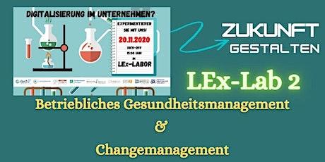 2. LEx-Labor -> Gesundheits- und Changemanagement Tickets