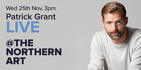 Patrick Grant @ The Northern Art tickets