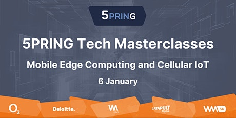 5PRING 5G Tech Masterclasses:Mobile Edge Computing and Cellular IoT billets