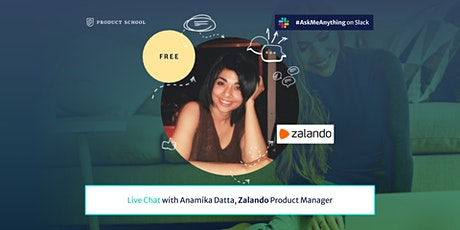 Live Chat with Zalando Product Manager tickets