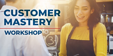 Customer Mastery Workshop - Get your customers coming back for more tickets