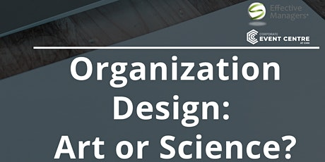 Organization Design: Art or Science? tickets