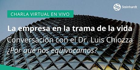 La empresa en la trama de la vida Conversación con el Dr. Luis Chiozza entradas