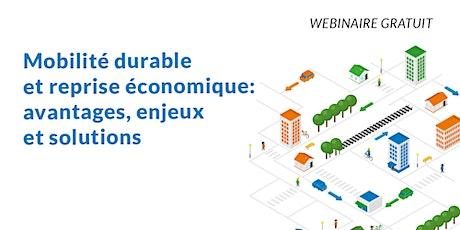 Mobilité durable et reprise économique: avantages, enjeux et solutions billets