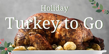 Holiday Turkey To Go tickets