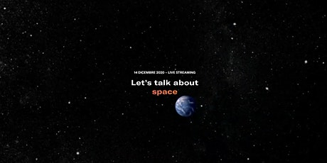 Let's talk about space biglietti