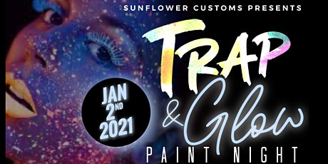 Trap and Glow Paint Night tickets