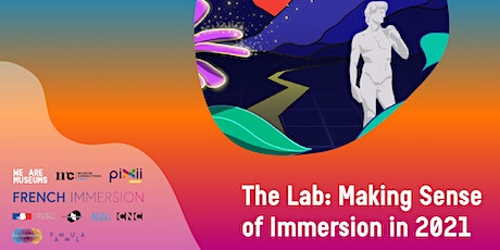 The Lab: Making Sense of Immersion in 2021 - Episode 2 tickets