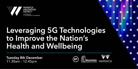 Leveraging 5G Technologies to Improve the Nation's Health and Wellbeing tickets