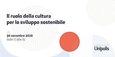 Il ruolo della cultura per lo sviluppo sostenibile biglietti