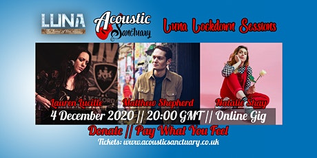 Luna Lockdown Sessions: Matthew Shepherd + Natalie Shay + Lauren Lucille tickets