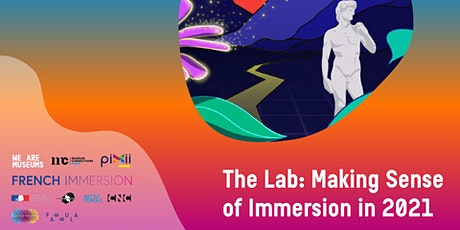 The Lab: Making Sense of Immersion in 2021 - Episode 3 tickets