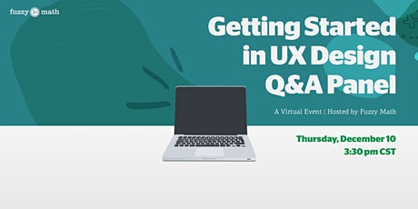 Getting Started in UX Design — A Virtual Q&A with Fuzzy Math tickets