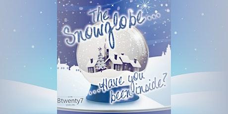 Btwenty7 Snowglobe Experience - OPENING WEEKEND Dec 4th-6th