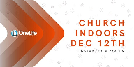 Church Indoors - Dec 12th @ 7:00pm tickets