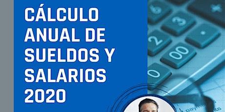 Cálculo anual de sueldos y salarios 2020, evento magno en línea boletos