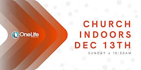 Church Indoors - Dec 13th @ 10:30am tickets