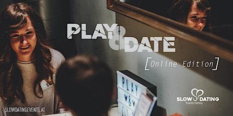 Play & Date ONLINE Edition (30-44 Jahre) Tickets