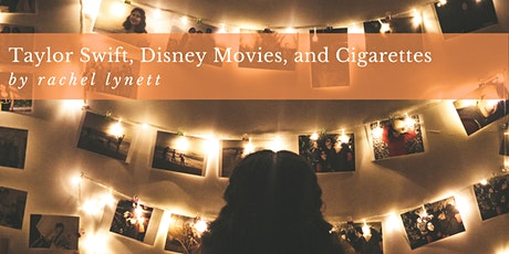 Taylor Swift, Disney Movies, and Cigarettes tickets