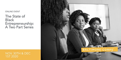 The State of Black Entrepreneurship: A Two Part Series tickets