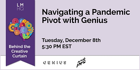 Behind the Creative Curtain: Navigating a Pandemic Pivot with Genius tickets