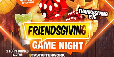 "CEO FRESH PRESENTS "" FRIENDSGIVING "" GAME NIGHT @TAJ LOUNGE EVERYONE FREE tickets"