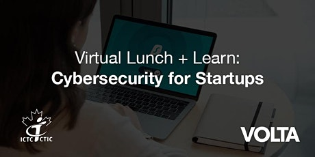 Virtual Lunch + Learn: Cybersecurity for Startups