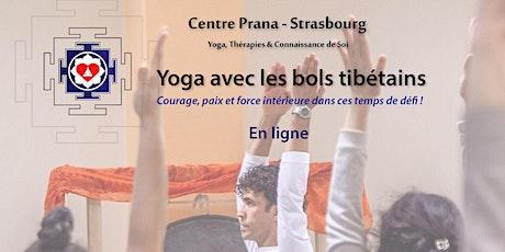 Yoga et Méditation avec les bols tibétains -  En ligne tickets