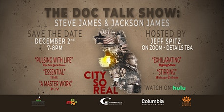 The Doc Talk Show: City So Real  5-part docuseries / Director Steve James tickets
