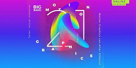 Big Bang Motion Graphics 21 Online (Turno Noche) boletos