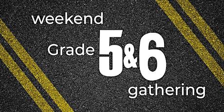 Weekend Grade 5/6 Gathering