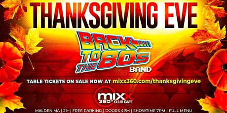 Back The 80s Band ✦ Thanksgiving Eve ✦ Mixx 360 Club Cafe tickets