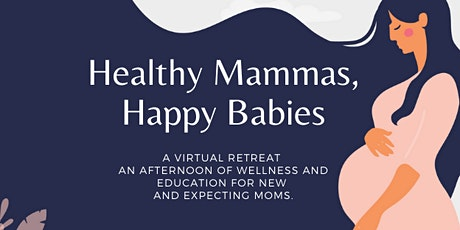 Healthy Mammas, Happy Babies - Virtual Retreat tickets