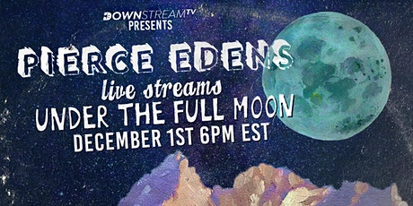 Pierce Edens Live Under the Full Moon Stream tickets