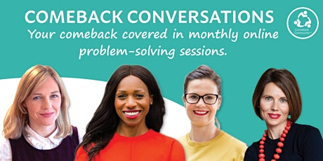 COMEBACK CONVERSATIONS: How to get through the early months tickets
