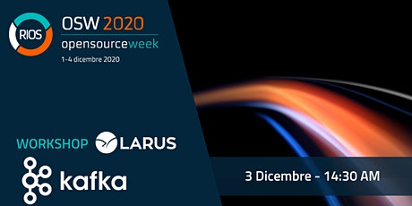 Workshop Kafka Spark  - Rios Open Source Week 2020 tickets