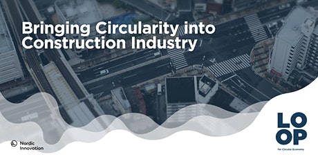 Bringing Circularity into Construction Industry tickets