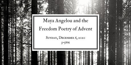 Maya Angelou and the Freedom Poetry of Advent tickets