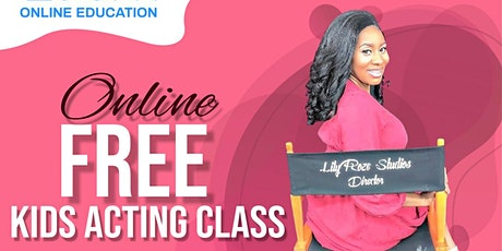 FREE Online Kids/Tweens/Teens  Beginner Acting for Film/TV Class tickets