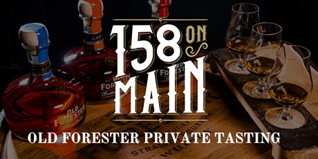 158 On Main Presents: Old Forester Private Tasting tickets