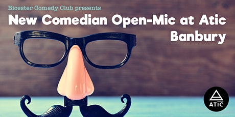 Open-Mic Comedy at Atic Banbury tickets
