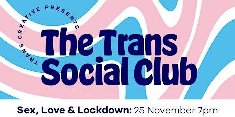 the Trans Social Club - Sex, Love & Lockdown tickets