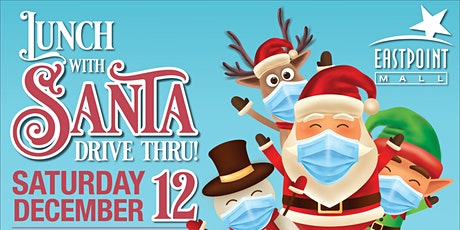 Eastpoint Mall's Lunch with Santa Drive-thru tickets