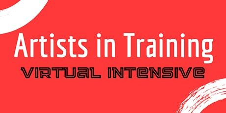 Artists in Training Virtual Intensive tickets