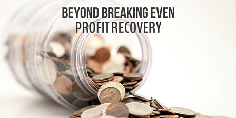 Beyond Breaking Even - Profit Recovery tickets