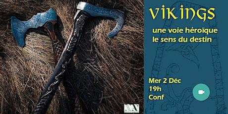 Vikings, une voie héroïque, le sens du destin. Tickets